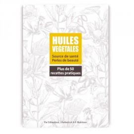 Livre huiles végétales 100% pures et naturelles - Pranarôm - D. Baudoux - 42 pages